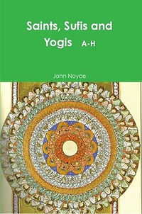 SAINTS SUFIS AND YOGIS A-H