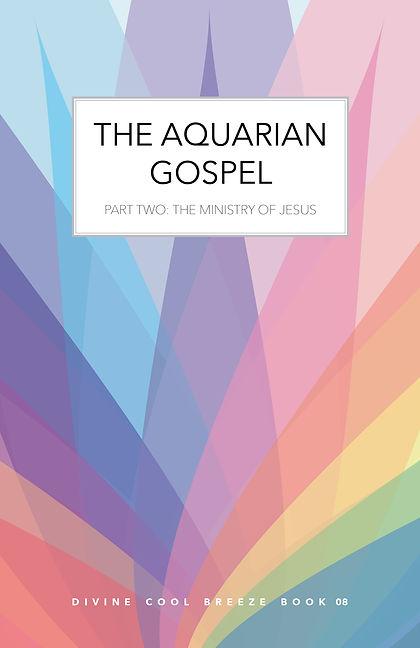 THE AQUARIAN GOSPEL PART TWO