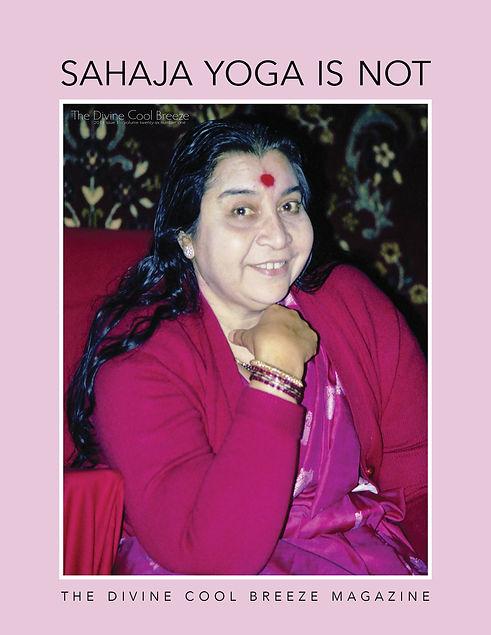 SAHAJA YOGA IS NOT
