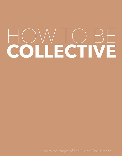 HOW TO BE COLLECTIVE