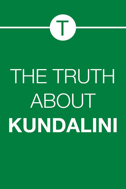 THE TRUTH ABOUT KUNDALINI