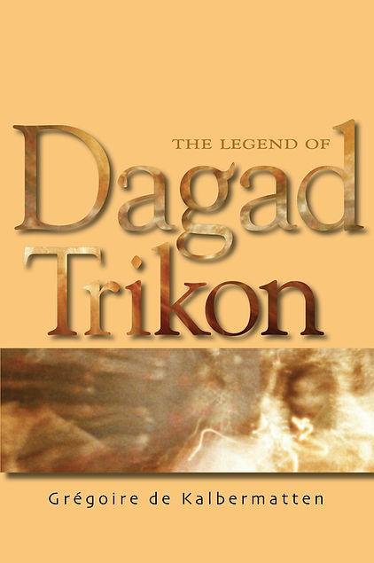 THE LEGEND OF DAGAD TRIKON