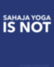 Sahaja Yoga Is Not.png