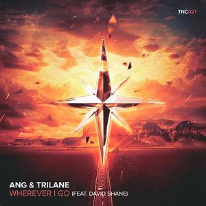 ANG & Trilane - Wherever I Go