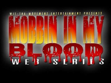 MOBBIN IN MY BLOOD