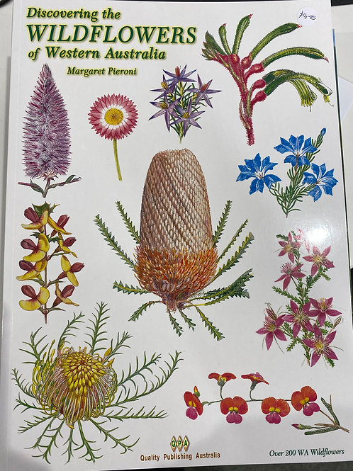 Discovering the Wildflowers of Western Australia - Margaret Pieroni
