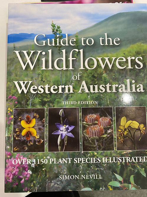 Guide to the Wildflowers of Western Australia - Simon Nevill