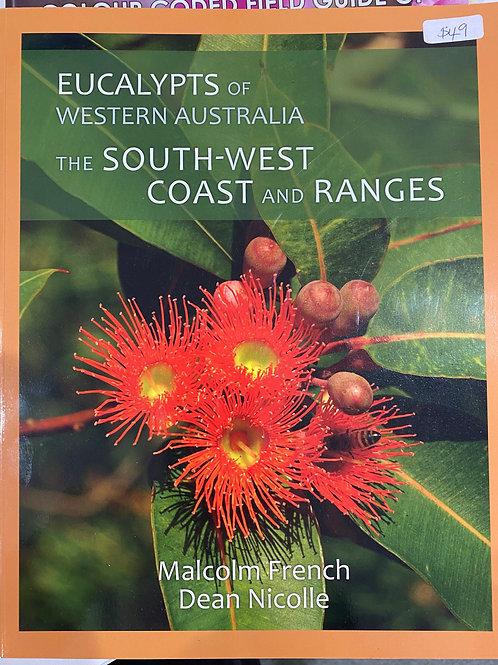 Eucalypts of Western Australia - the South-West Coast and Range
