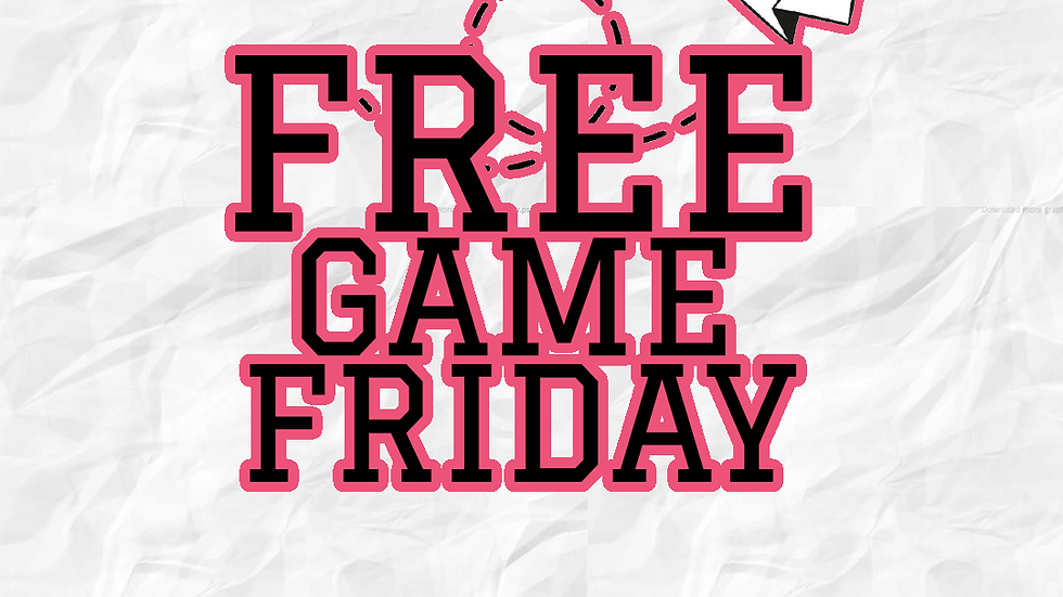 FREE GAME FRIDAY