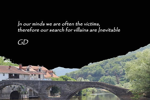 In our minds we are often the victims, t