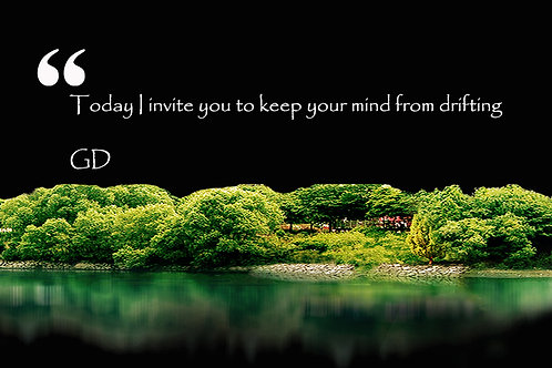 Today I invite you to keep your mind