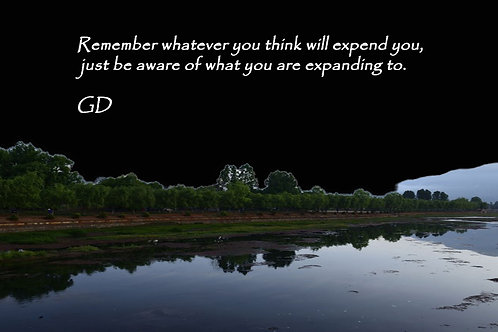 Remember whatever you think will expend