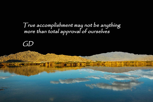 True accomplishment may not be anything