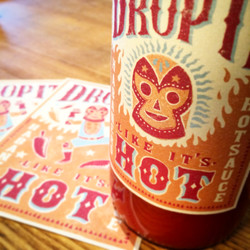 Drop it Like it's Hot Sauce