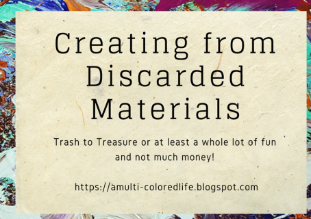 Creating From Discarded Materials DIY