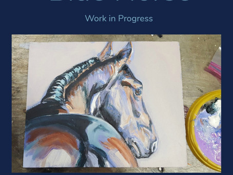 Blue Horse, Work in Progress I