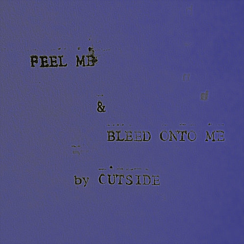 Outside - Feel Me, Bleed Onto Me
