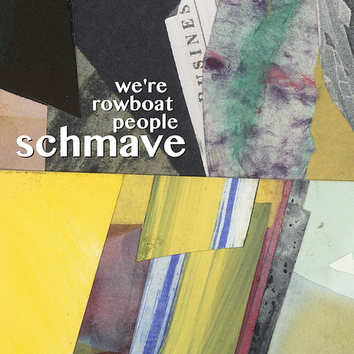 SCHMAVE - We're Rowboat People