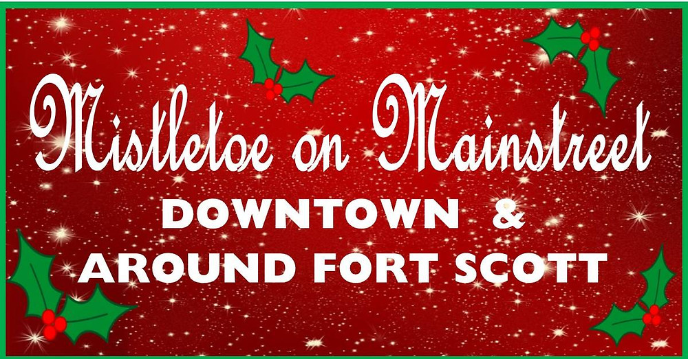 Mistletoe On Main Street - Downtown & Around Fort Scott