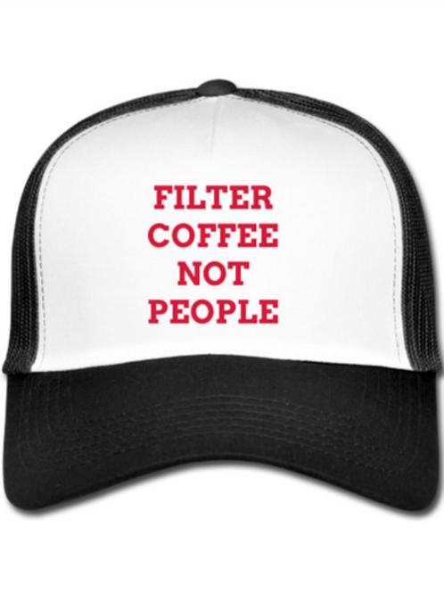 "Trucker Cap ""Filter Coffee Not People""  - Weiß/Schwarz"