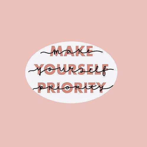 Make Yourself Priority Sticker
