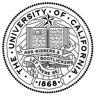 University of California seal & motto: Let There Be Ass-kissers & Bootlickers