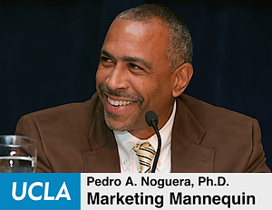 Pedro A. Noguera, Ph.D., UCLA Graduate School of Education