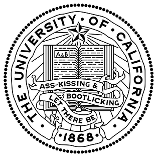 The University of California seal & motto: Let There Be Ass-kissing & Bootlicking