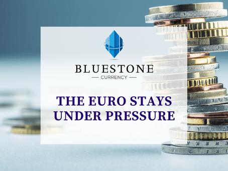 The Euro stays under pressure