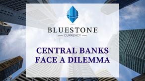 Central Banks face dilemma