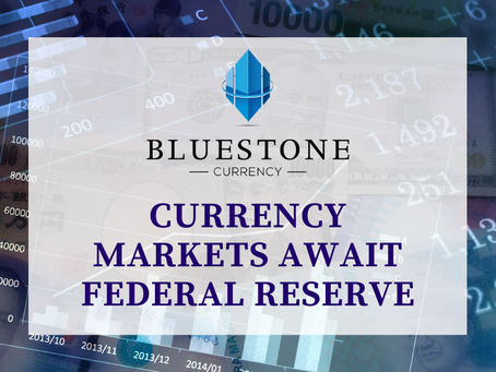Currency Markets Await The Federal Reserve