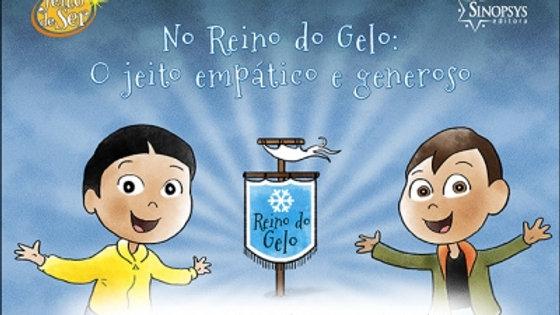 O reino do gelo: O jeito empático e generoso