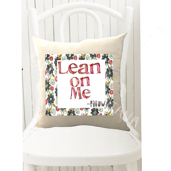 Lean On Me - Pillow