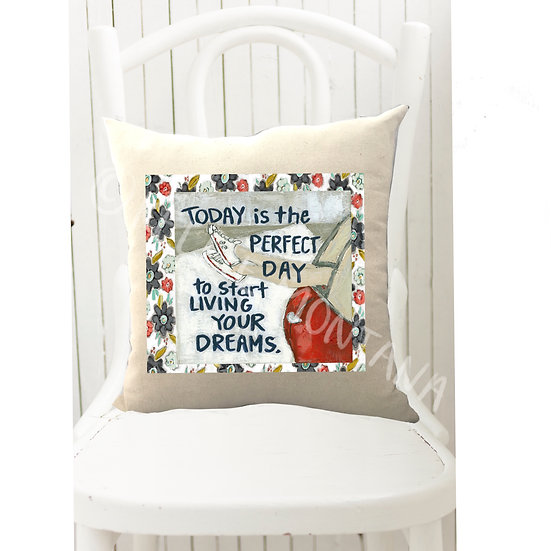 Start Living Your Dreams Pillow