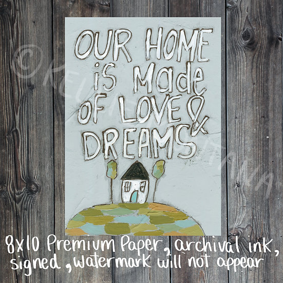 Our Home is Made of Love and Dreams