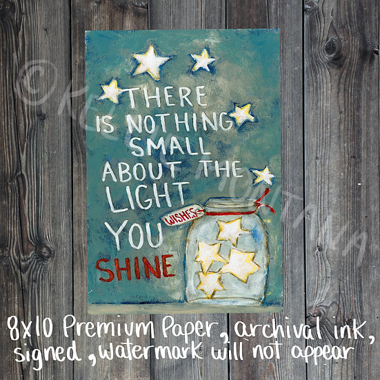 There is Noting Small About the Light You Shine