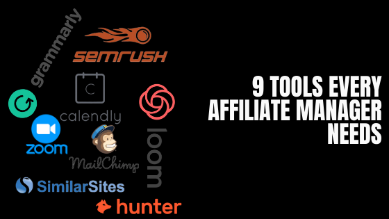 9 tools every affiliate manager needs