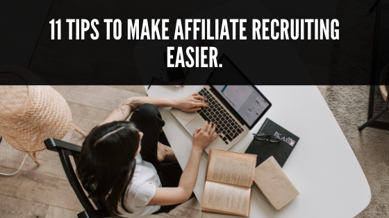 Tips to make affiliate recruiting easier