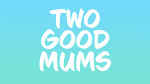 The Two Good Mums Name