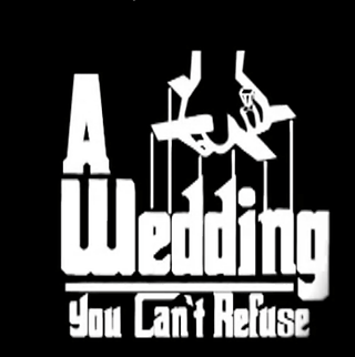 Premeditated Productions and Events A Wedding You Can't Refuse