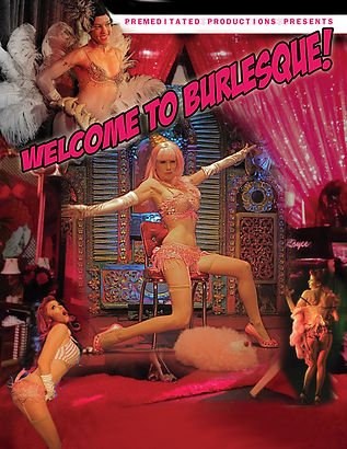 Premeditated Productions and Events Welcome to Burlesque!