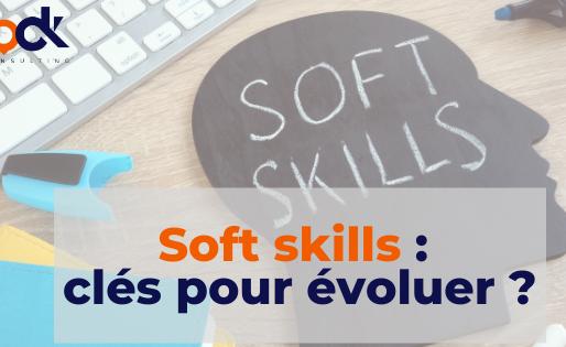 Les soft-skills, clés de l'évolution professionnelle