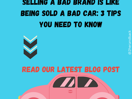 Selling A Bad Brand Is Like Being Sold A Bad Car: 3 Tips You Need To Know