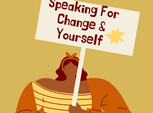 Speaking For Change & Yourself