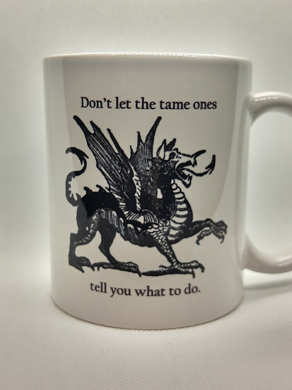 Don't Let the Tame Ones Mug