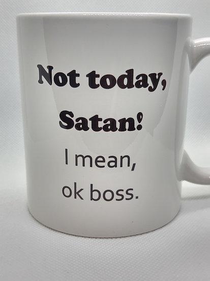 Not Today Satan, Ok Boss Mug