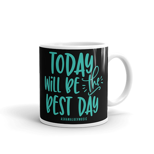 Black glossy mug with a quote 'Today Will Be The Best Day'