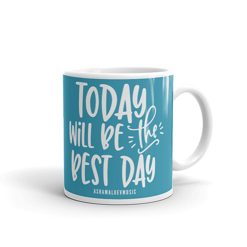 Blue glossy mug with a quote 'Today Will Be The Best Day'