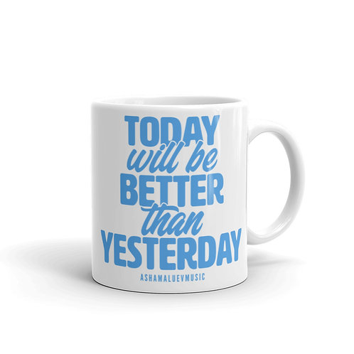 White glossy mug with the inscription 'Tooday Will Be Better Than Yesterday'