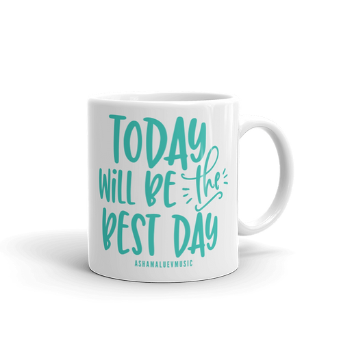 White Mug 'Today Will Be The Best Day'